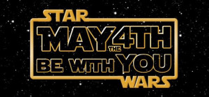 Star Wars: May the 4th be with you...
